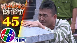Không lối thoát - Tập cuối[5]: Minh xin được đến nghĩa trang để xin lỗi những người mà mình làm hại