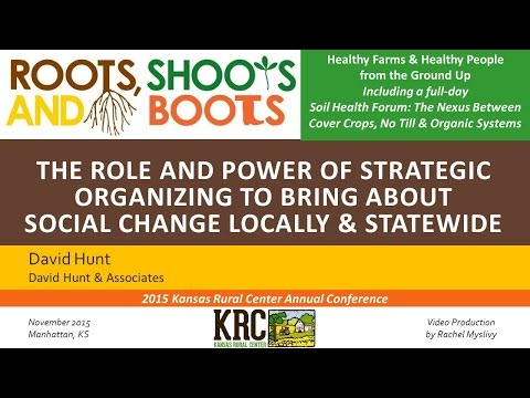 THE ROLE AND POWER OF STRATEGIC ORGANIZING TO BRING ABOUT SOCIAL CHANGE - David Hunt