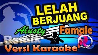 Lelah Berjuang - Alusty Remix (Karaoke Tanpa Vocal)