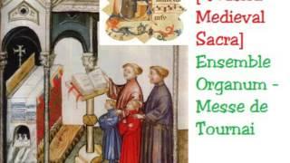 Musica Medieval Sacra Ensemble Organum Messe de Tournai.