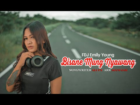 FDJ Emily Young - BISANE MUNG NYAWANG (Official Music Video)
