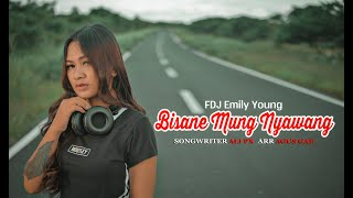Download lagu FDJ Emily Young - BISANE MUNG NYAWANG (Official Music Video)