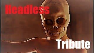 Headless Tribute