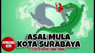 Asal Mula Kota Surabaya ~ Cerita Rakyat Jawa Timur | Dongeng Kita