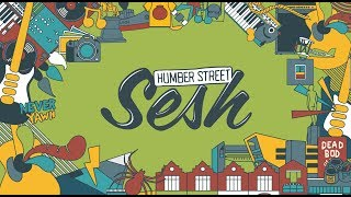 Humber Street Sesh 2018 OFFICIAL FILM
