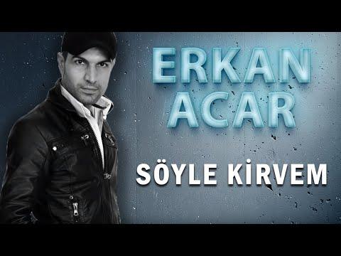 Erkan Acar-Söyle Kirvem