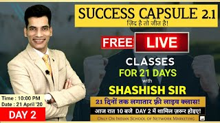 Day 2 | Success Capsule 2.1 with Shashish Sir | ISNM