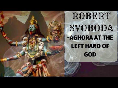 Robert Svoboda - Aghora At The Left Hand Of God