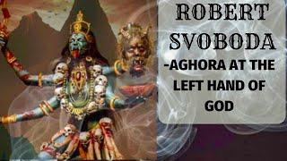 Robert Svoboda - Aghora At The Left Hand Of God YouTube Videos