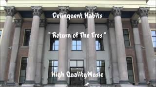 delinquent habits return of the tres hq