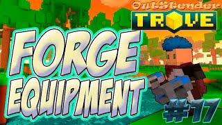 Trove - Задание Forge equipment. Как пройти задание Forge equipment?