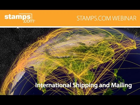Stamps.com Webinar - International Shipping and Mailing
