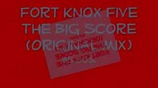 Fort Knox Five ~ The Big Score (Original Mix)