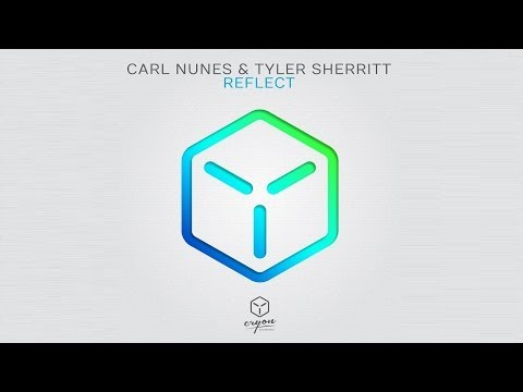 Carl Nunes & Tyler Sherritt - Reflect (Original Mix)