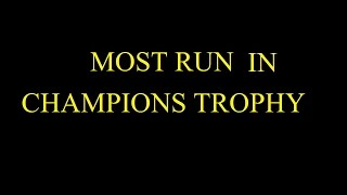 MOST RUNS IN ICC CHAMPIONS TROPHY HISTORY BEFORE 2017.