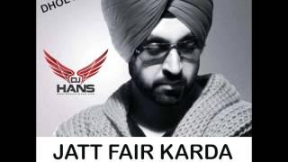 Jatt Fair Krda || Diljit Dosanjh || Dhol Mix || Dj Hans || Must Listen