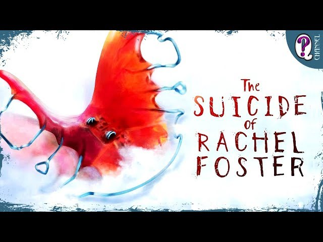The Suicide of Rachel Foster (видео)