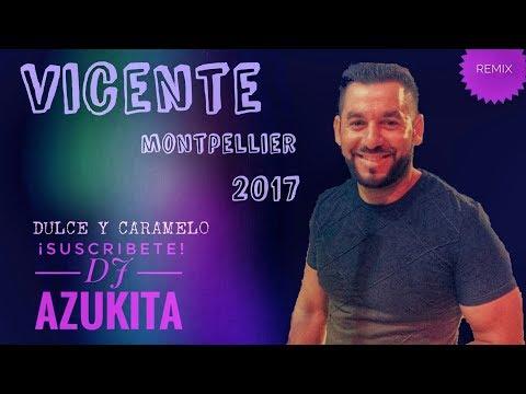 "Vicente de Montpellier ""Dulce Caramelo"" Remix Dj Azukita"