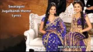 Swaragini junggalbandi theme lyrics