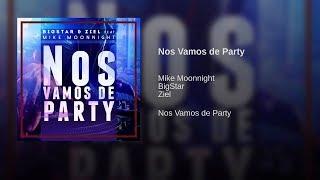 BigStar & Ziel Feat Mike Moonnight - Nos vamos de party