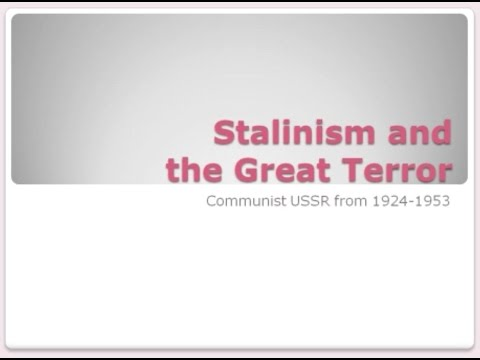 52. Stalinism and the Great Terror — Communist USSR from 1924–1953