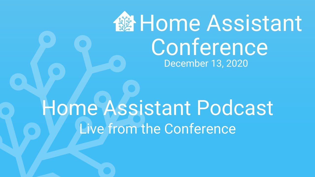 Home Assistant Podcast Live @ Home Assistant Conference 2020