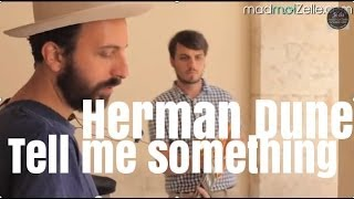 Herman Dune - Tell Me Something I Don