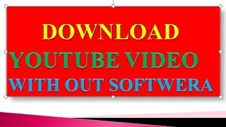 How can i download You tube video download You tube video     download you tube video with softwear