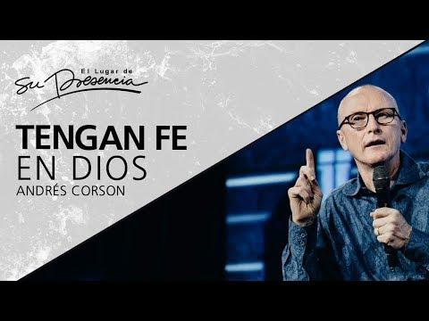 Tengan fe en Dios - Andrés Corson - 24 Octubre 2012