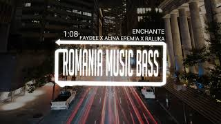 Faydee x Alina Eremia x Raluka - Enchante (Bass Boosted)