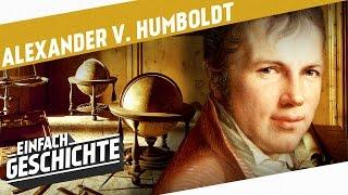 Alexander von Humboldt - Der große Entdecker l DIE INDUSTRIELLE REVOLUTION