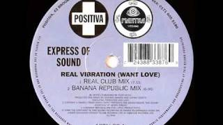 Express Of Sound  Real Vibration (Want Love) (Real Club Mix.mp4