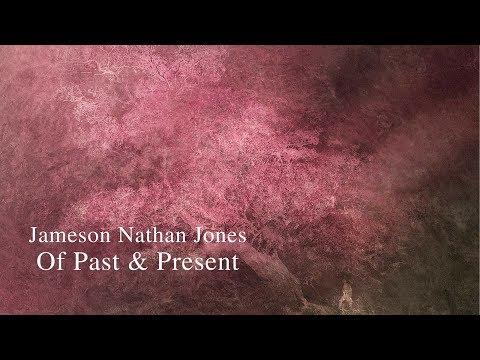 Jameson Nathan Jones / Of Past & Present - Full Album / Ambient Modern Classical Music