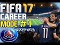 FIFA 17 Career Mode Paris SG#1