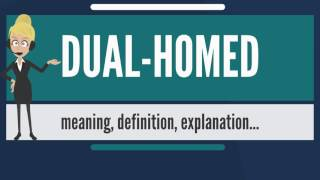What is DUAL-HOMED? What does DUAL-HOMED mean? DUAL-HOMED meaning, definition & explanation