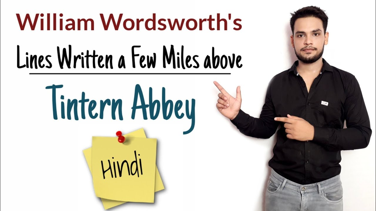 Line Written A Few Mile Above Tintern Abbey Poem By William Wordsworth In Hindi Youtube Summary