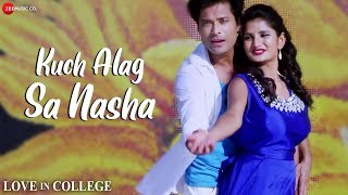 Kuch Alag Sa Nasha   Love In College   Shaan & Sushmita Yadav   Sapan Krishna & Priya Gupta
