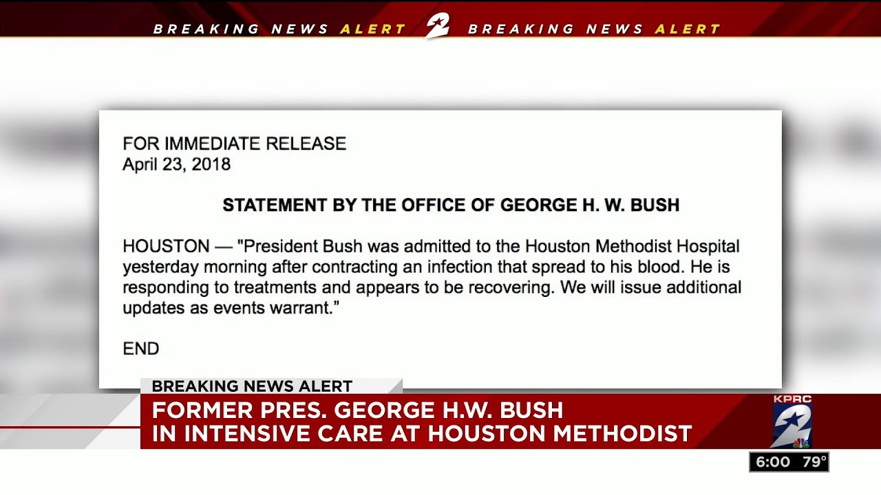 Former President George H W  Bush in intensive care at Houston Methodist