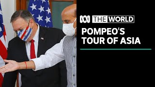 Mike Pompeo tours south-east Asia in the face of growing Chinese influence | The World