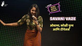 Obama, Koli Dance and Teenagers | Savani Vaze | #bhadipa #sms #marathistandupcomedy