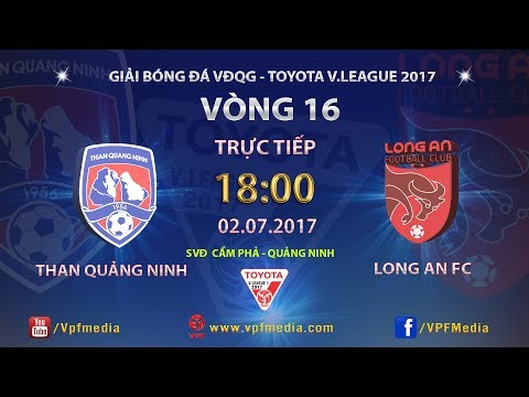 FULL | THAN QUẢNG NINH vs LONG AN | VÒNG 16 TOYOTA V LEAGUE 2017