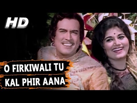 O Firkiwali Tu Kal Phir Aana   Mohammed Rafi   Raja Aur Runk 1968 Songs   Sanjeev Kumar