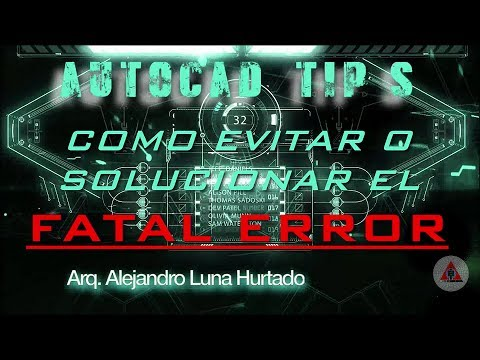 How to avoid or solve the FATAL ERROR in Autocad