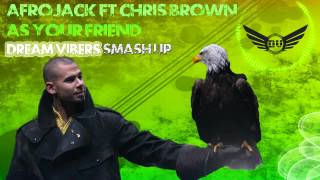 Afrojack - As Your Friend ft. Chris Brown (Dream Vibers smash up)