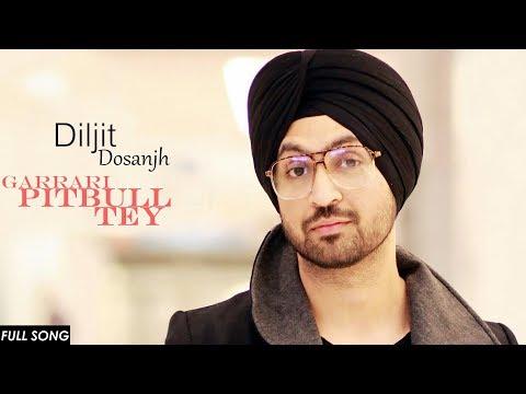 Diljit Dosanjh - Garrari Pitbull Tey (Video Song)