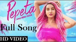 pepeta-full-song-nora-fatehi-rayvanny-nora-fatehi-new-song-2019-pachtaoge-gabruu
