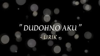 Download lagu Dudohno Aku