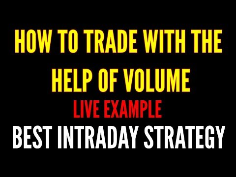 How To Trade With The Help Of Volume | Best Intraday Strategy 2017