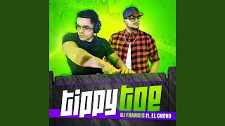 Tippy Toe (feat. El Chevo)