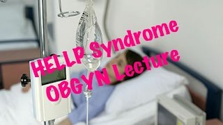 QUICK OBGYN: HELLP syndrome ( severe preeclampsia )
